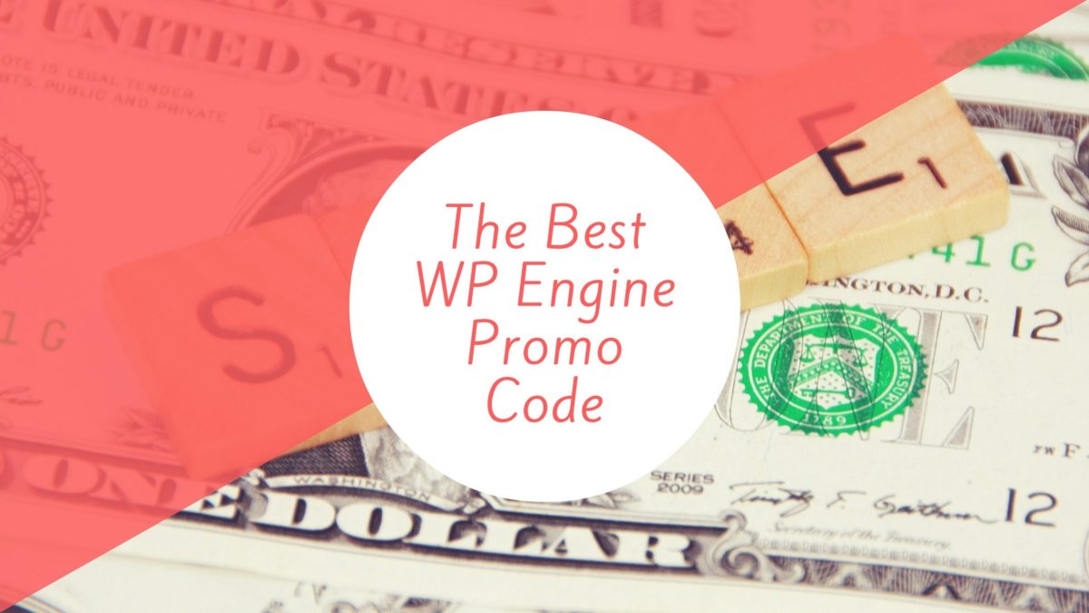 The Best WP Engine Promo Code: Real & Working In 2017!